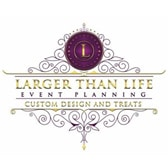 Larger Than Life Event Planning Custom Designs and Treat